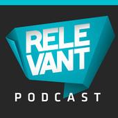 Relevant Podcast