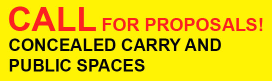 Call for proposals: Concealed Carry and Public Spaces