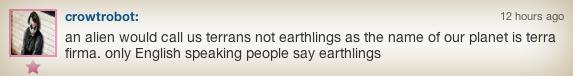 an alien would call us terrans not earthlings