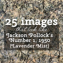 25 images that look like Jackson Pollocks Number 1 1950 Lavender Mist
