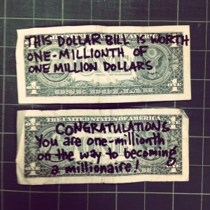 This dollar bill is worth one-millionth of one million dollars