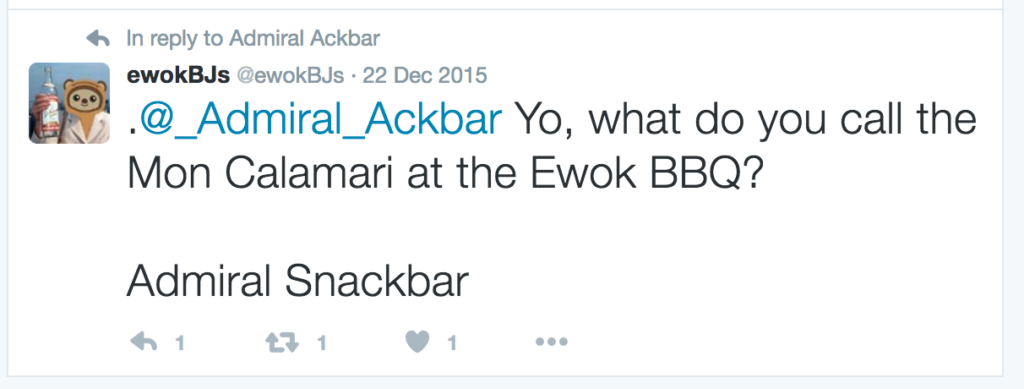 @_Admiral_Ackbar Yo, what do you call the Mon Calamari at the Ewok BBQ? Admiral Snackbar
