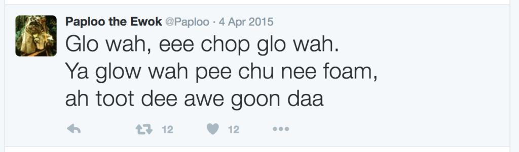 Glo wah, eee chop glo wah.