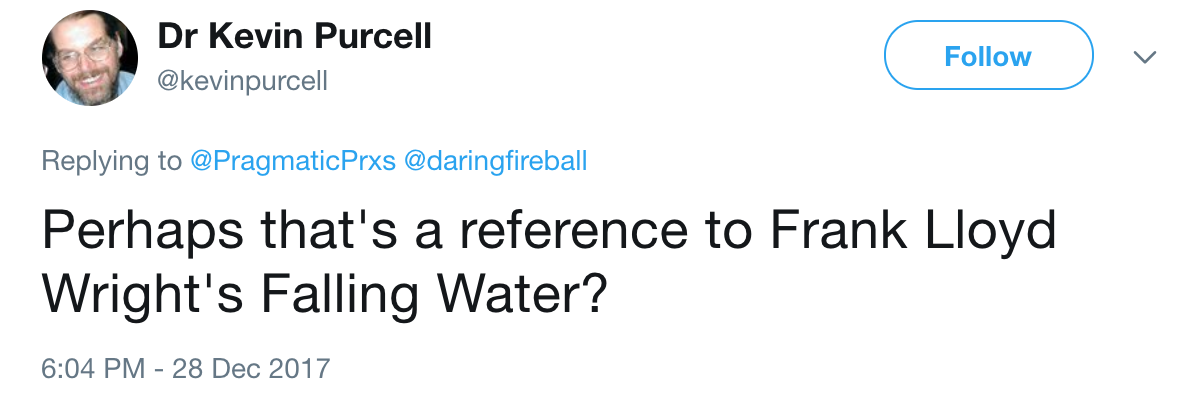 Perhaps that's a reference to Frank Lloyd Wright's Falling Water?