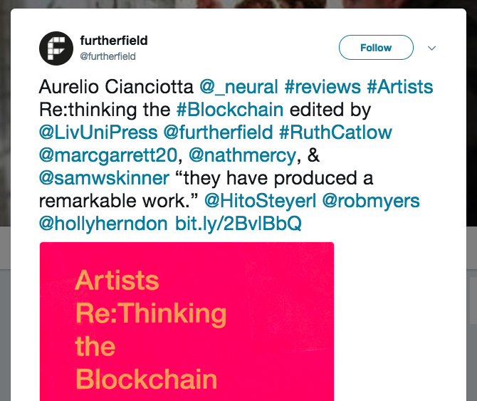 "Aurelio Cianciotta @_neural #reviews #Artists Re:thinking the #Blockchain edited by @LivUniPress @furtherfield #RuthCatlow @marcgarrett20, @nathmercy, & @samwskinner ""they have produced a remarkable work."" @HitoSteyerl @robmyers @hollyherndon"