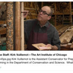 Kirk Vuillemot: Art Institute of Chicago Assistant Conservator for Preparation and Framing