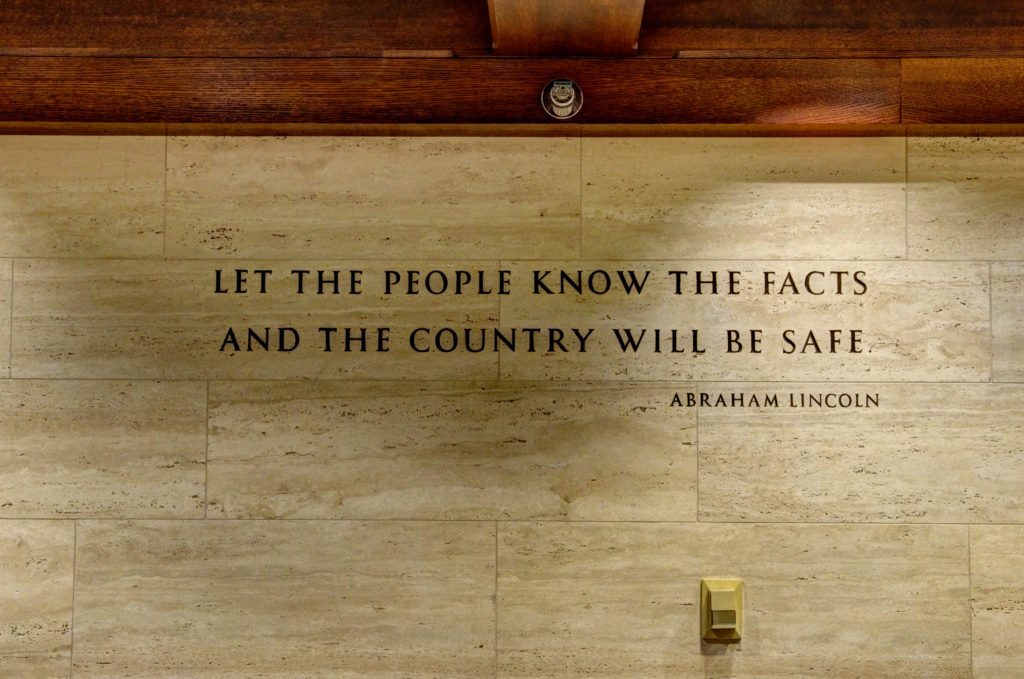 """Let the people know the facts and the country will be safe."" -Abraham Lincoln"