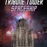 Tribune Tower plans to become a rocketship