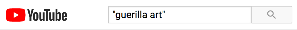 Youtube search for guerilla art