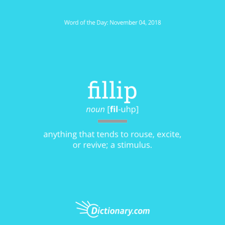 fillip: word of the day