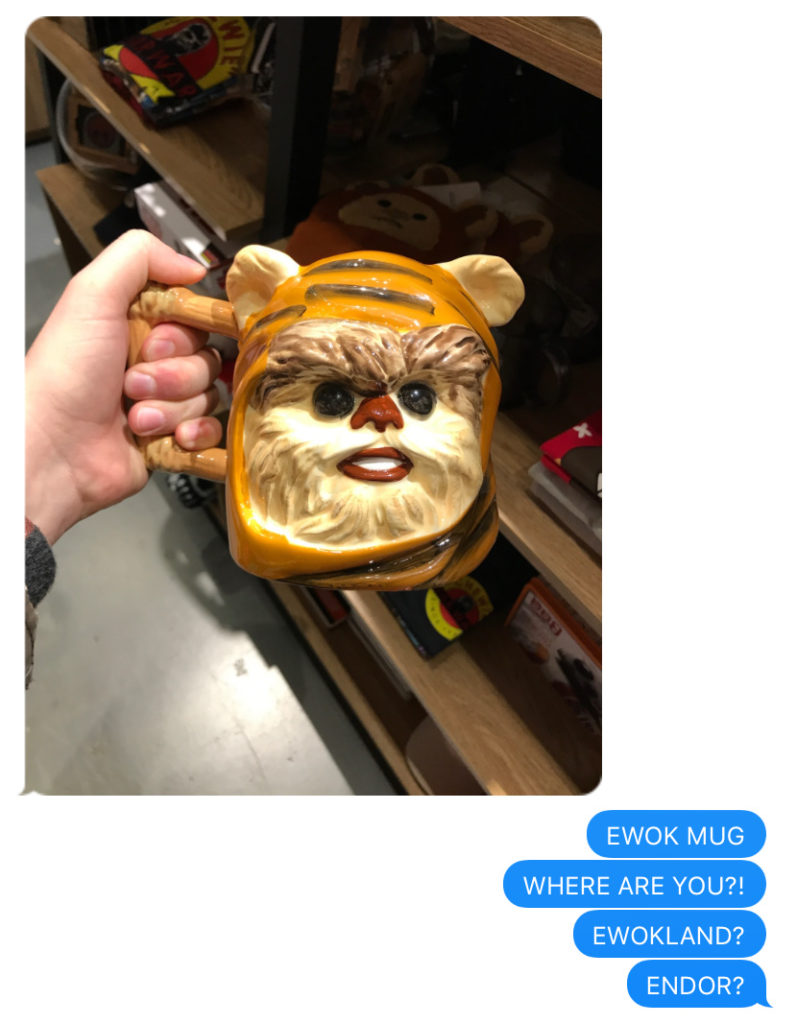 EWOK MUG WHERE ARE YOU?! EWOKLAND? ENDOR?