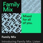 Spotify family mix to combine everyone's favorite songs in your house