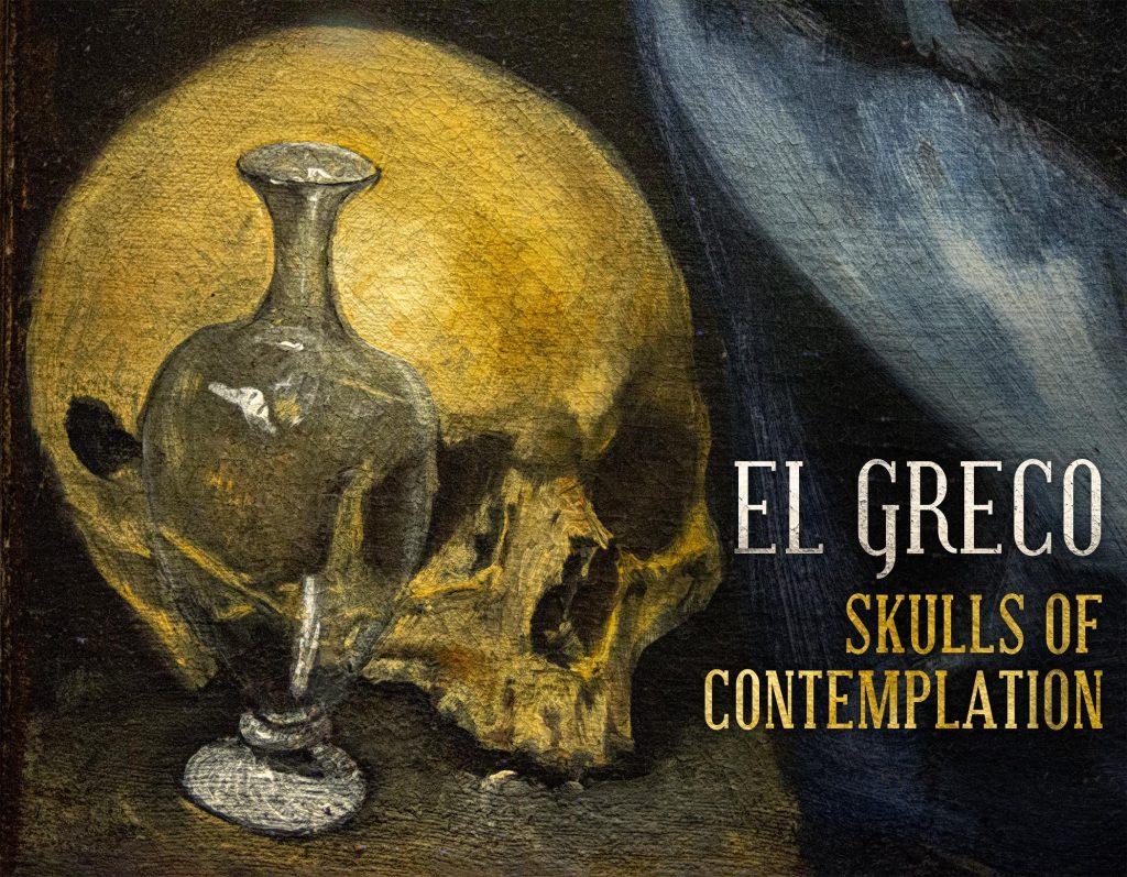 El Greco: Skulls of contemplation