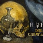 The contemplative skulls of El Greco