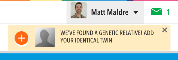 Cropped screenshot: We've found a genetic relative! Add your identical twin