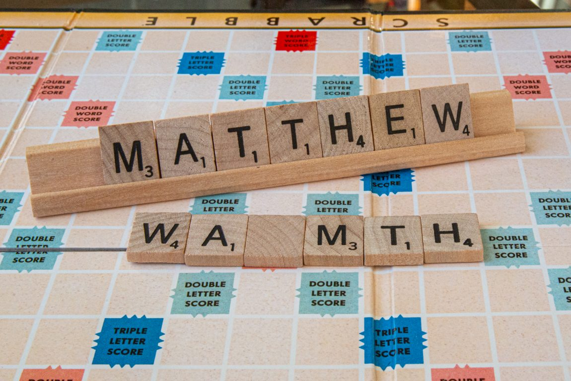 Scrabble tiles: MATTHEW and WARMTH